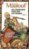 Les croisades vues par les Arabes - Amin Maalouf -  - 9782290119167