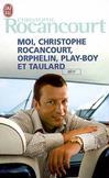 Moi, Christophe Rocancourt, orphelin, play-boy et taulard -   -  - 9782290334393