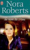 Au nom du crime - Nora Roberts -  - 9782290336113
