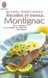 Recettes et menus Montignac ou La gastronomie nutritionnelle - Michel Montignac -  - 9782290336571