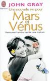 Une nouvelle vie pour Mars et Vénus - John Gray -  - 9782290336649