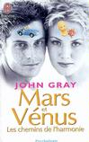 Mars et Vénus, les chemins de l'harmonie - John Gray -  - 9782290342596