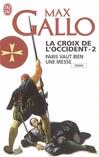 Paris vaut bien une messe - Max Gallo -  - 9782290349717