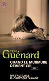 Quand le murmure devient cri - Tim Guénard -  - 9782290353196