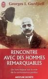 Rencontre avec des hommes remarquables - GEORGES IVANOVITCH GURDJIEFF -  - 9782290011393