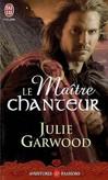 Le maître chanteur - Julie Garwood -  - 9782290014448