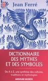 Dictionnaire des mythes et des symboles -   -  - 9782290014349