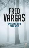 Dans les bois éternels (édition prestige) - Fred Vargas -  - 9782290028094