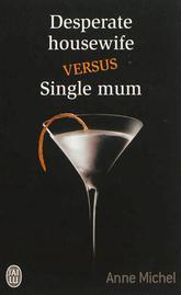Desperate housewife versus single mum