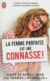 La femme parfaite est une connasse ! - Anne-Sophie et Marie-Aldine Girard -  - 9782290059487