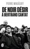 De Noir Désir à Bertrand Cantat -   -  - 9782290022153