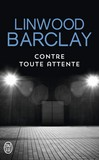 Contre toute attente - Linwood Barclay -  - 9782290078693