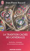 La tradition cachée des cathédrales -   -  - 9782290086155