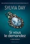 Si vous le demandez - Sylvia Day -  - 9782290086810