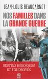 Nos familles dans la Grande Guerre -   -  - 9782290094297