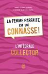 Intégrale La femme parfaite est une connasse - Anne-Sophie et Marie-Aldine Girard -  - 9782290118245