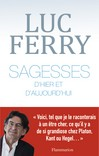 Sagesses d'hier - Luc Ferry -  - 9782290123959