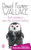 Brefs entretiens avec des hommes hideux - David Foster-Wallace -  - 9782290098332