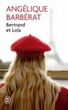 Bertrand et Lola - Angélique Barbérat -  - 9782290122136