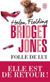 Folle de lui - Bridget Jones Tome 3
