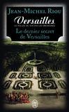 Le dernier secret de Versailles (1685-1715) -   -  - 9782290110201