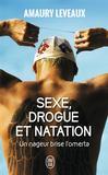 Sexe, drogue et natation -   -  - 9782290124499