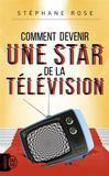 Comment devenir une star de la télévision ? -   -  - 9782290145883