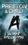 A comme Apocalypse - Preston,  Douglas,  Child,  Lincoln -  - 9782290149874