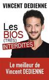 Les bios (très) interdites - Vincent Dedienne -  - 9782290151679