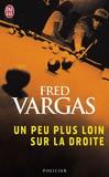 Un peu plus loin sur la droite - Fred Vargas -  - 9782290351314