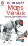 Mars et Vénus ensemble pour toujours - John Gray -  - 9782290326619